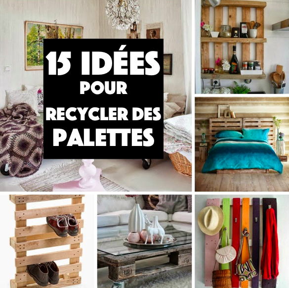 15 nouvelles id es pour recycler vos palettes des id es. Black Bedroom Furniture Sets. Home Design Ideas